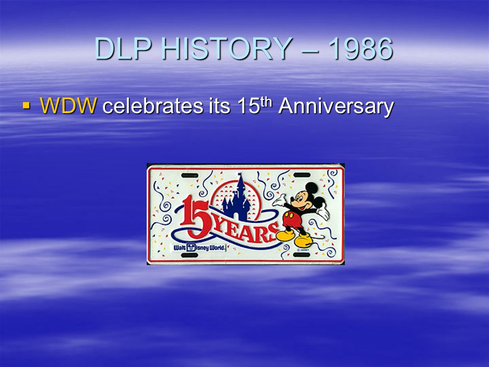 DLP HISTORY – 1986 WDW celebrates its 15th Anniversary