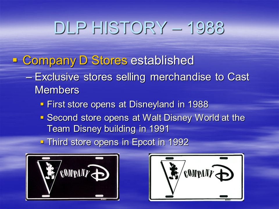 DLP HISTORY – 1988 Company D Stores established