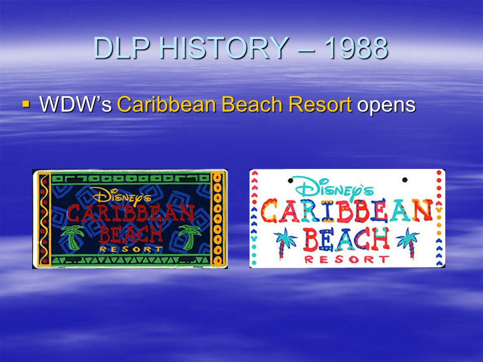 DLP HISTORY – 1988 WDW's Caribbean Beach Resort opens