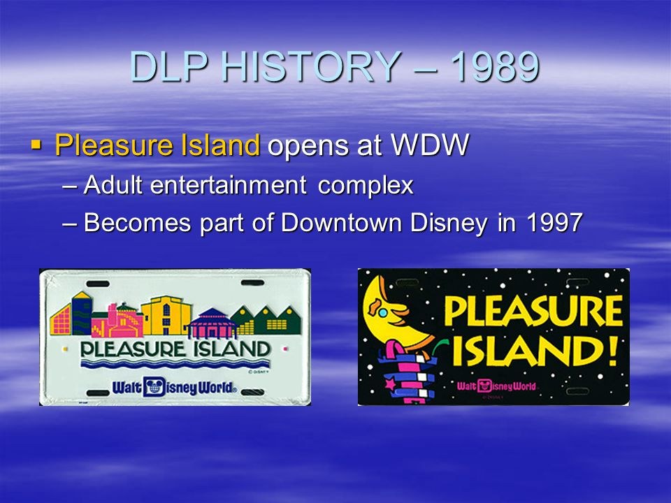 DLP HISTORY – 1989 Pleasure Island opens at WDW