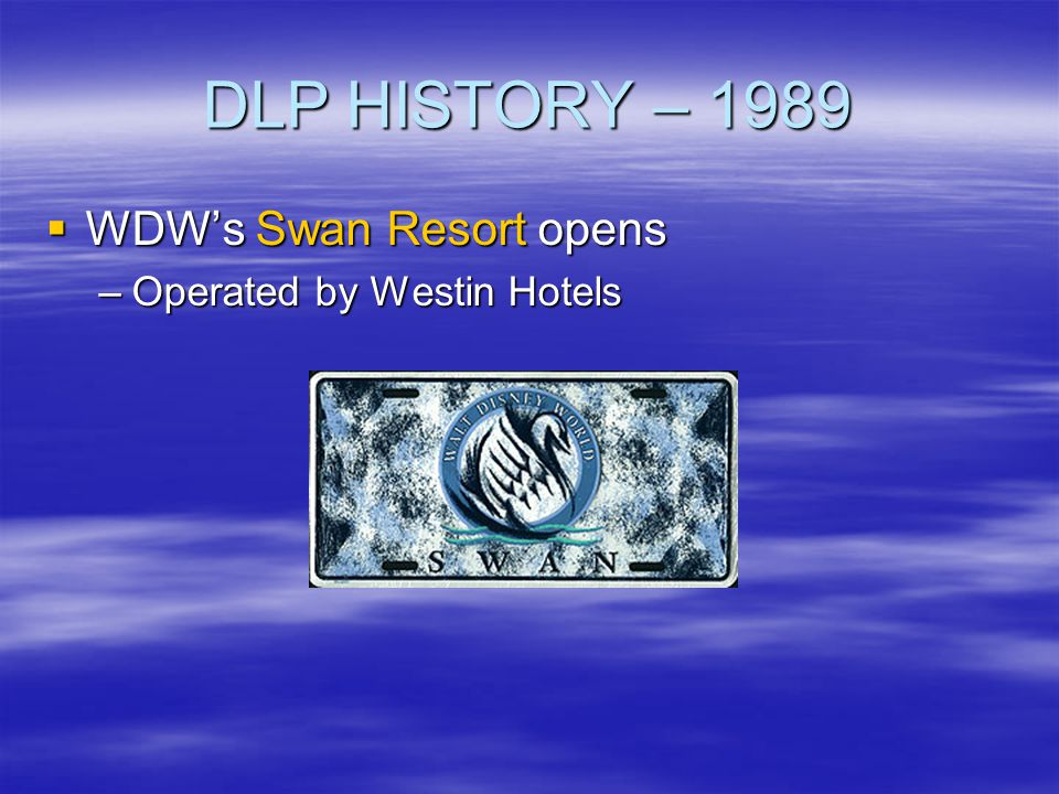 DLP HISTORY – 1989 WDW's Swan Resort opens Operated by Westin Hotels