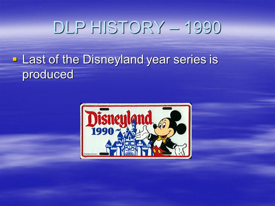 DLP HISTORY – 1990 Last of the Disneyland year series is produced