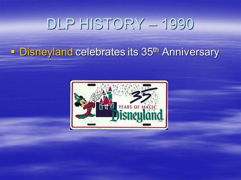 DLP HISTORY – 1990 Disneyland celebrates its 35th Anniversary