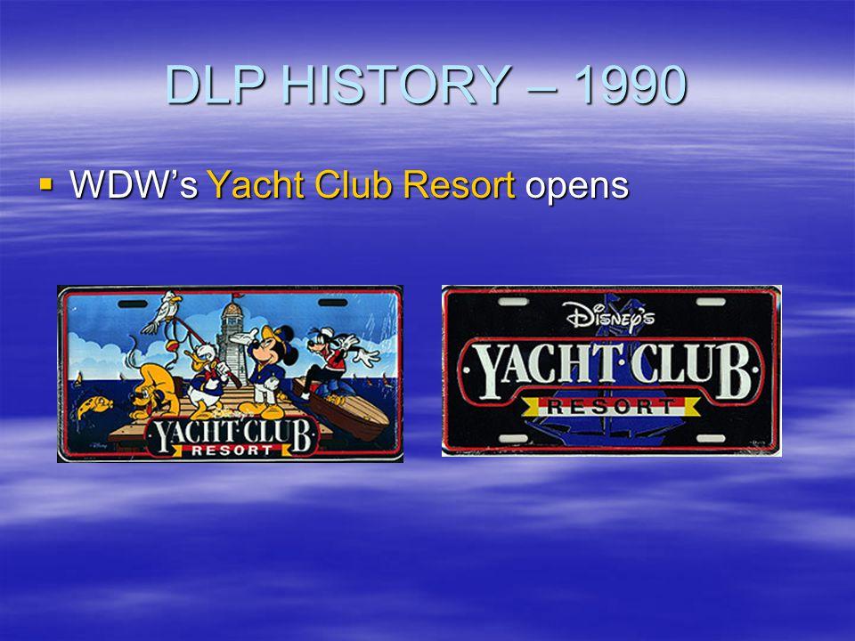 DLP HISTORY – 1990 WDW's Yacht Club Resort opens
