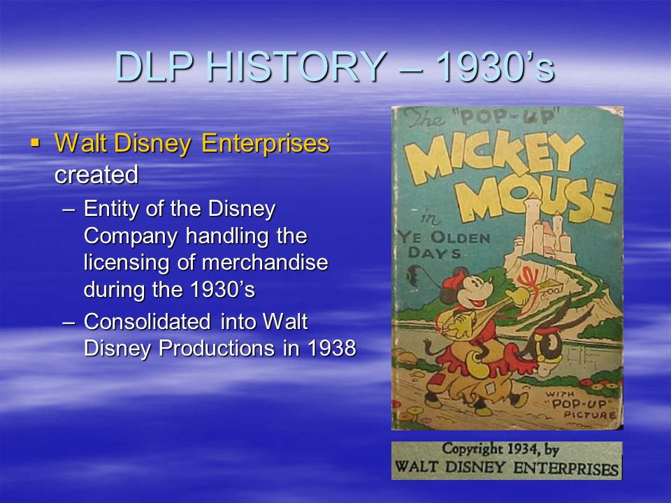 DLP HISTORY – 1930's Walt Disney Enterprises created
