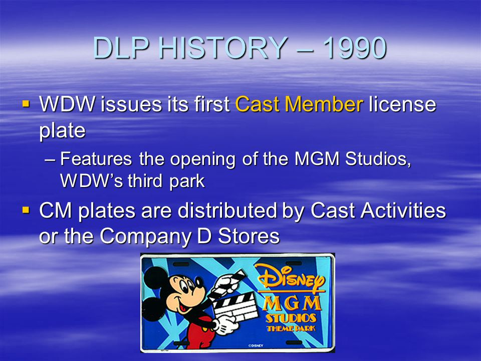 DLP HISTORY – 1990 WDW issues its first Cast Member license plate