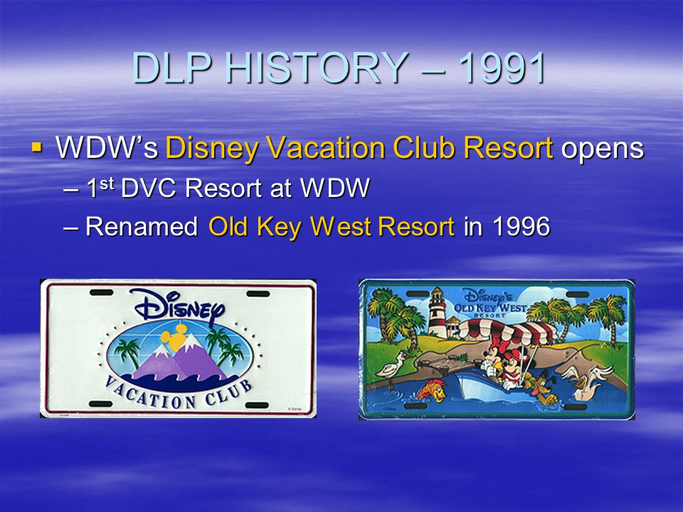 DLP HISTORY – 1991 WDW's Disney Vacation Club Resort opens