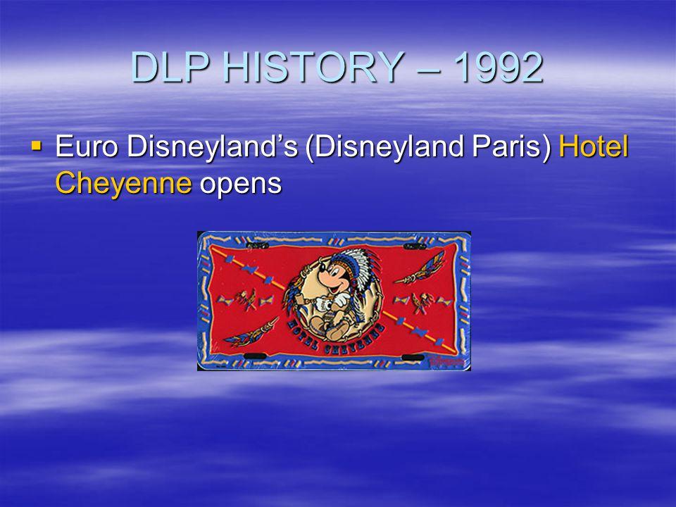 DLP HISTORY – 1992 Euro Disneyland's (Disneyland Paris) Hotel Cheyenne opens