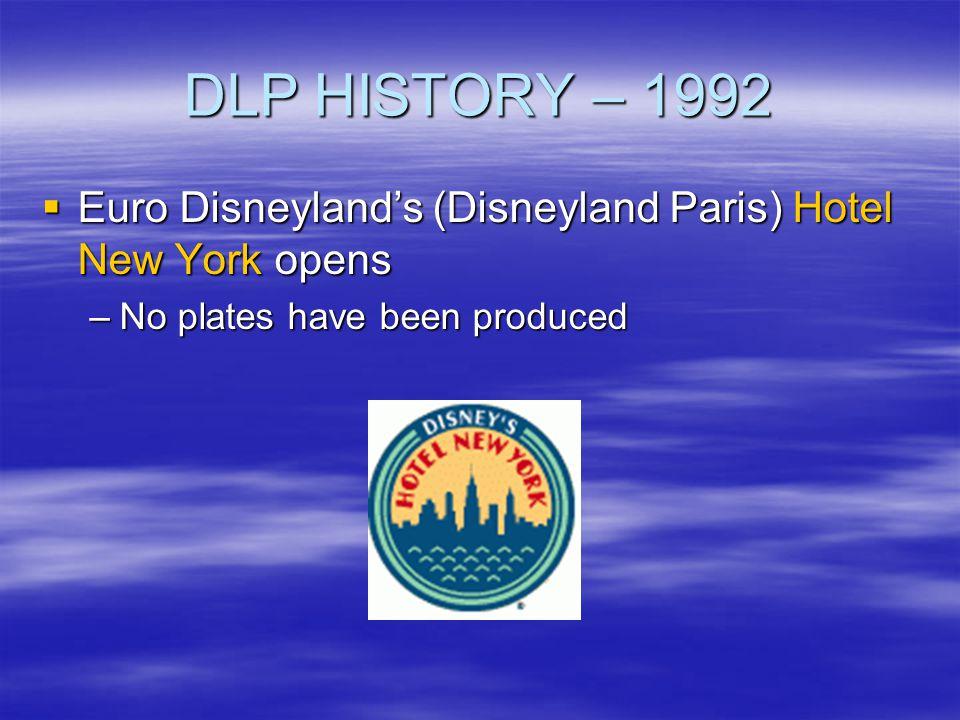 DLP HISTORY – 1992 Euro Disneyland's (Disneyland Paris) Hotel New York opens.