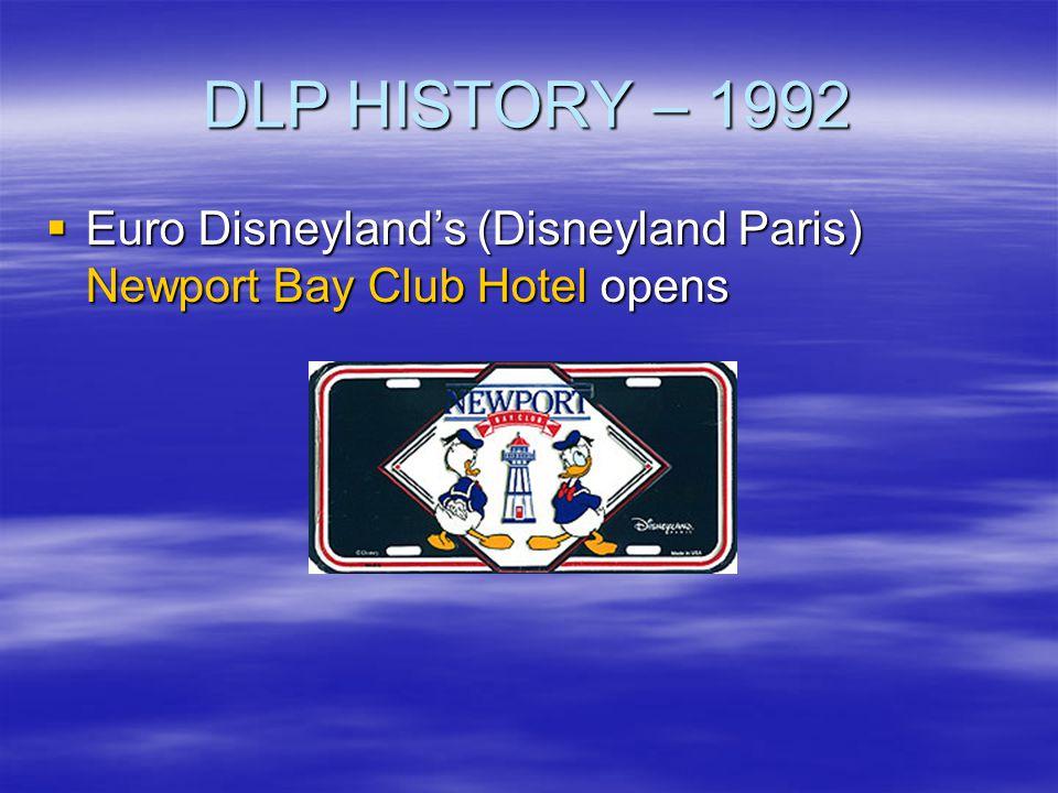 DLP HISTORY – 1992 Euro Disneyland's (Disneyland Paris) Newport Bay Club Hotel opens