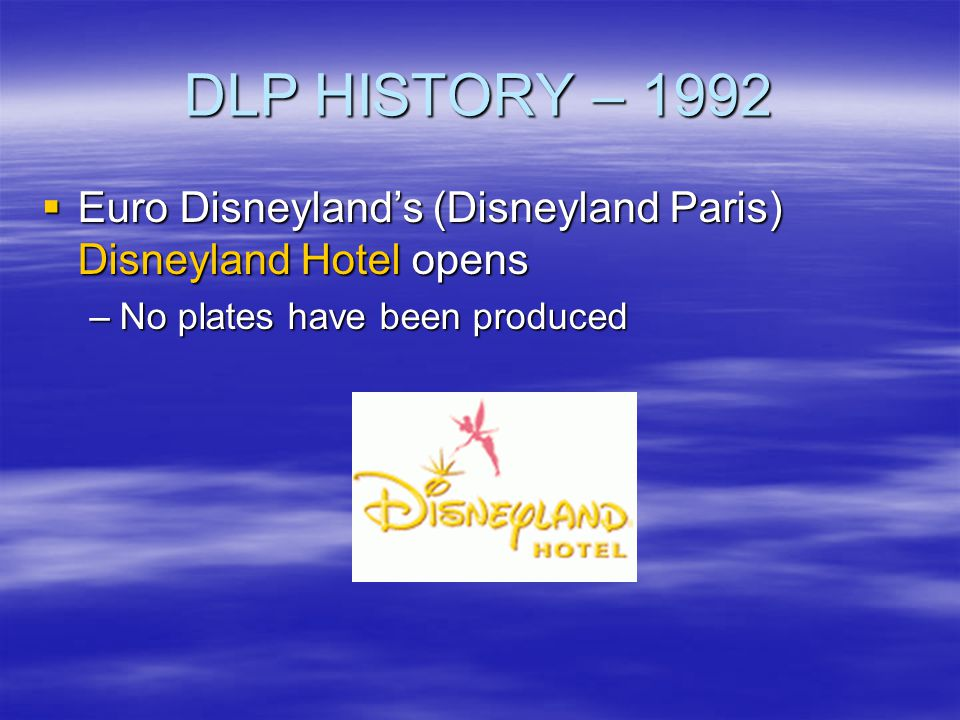 DLP HISTORY – 1992 Euro Disneyland's (Disneyland Paris) Disneyland Hotel opens.