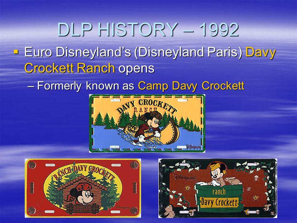 DLP HISTORY – 1992 Euro Disneyland's (Disneyland Paris) Davy Crockett Ranch opens.