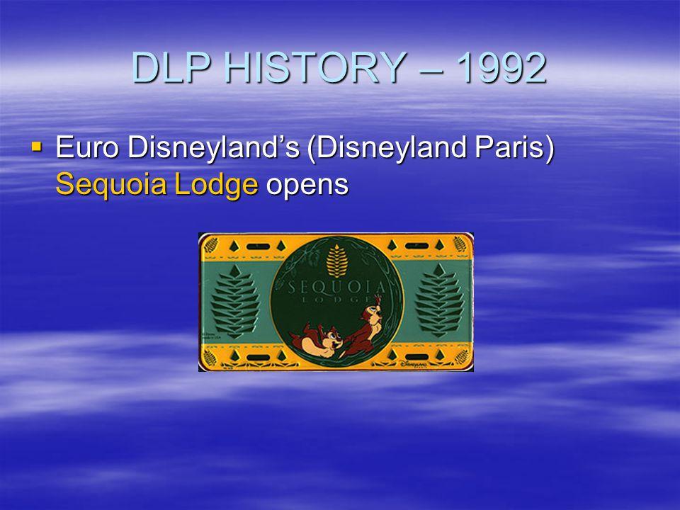 DLP HISTORY – 1992 Euro Disneyland's (Disneyland Paris) Sequoia Lodge opens