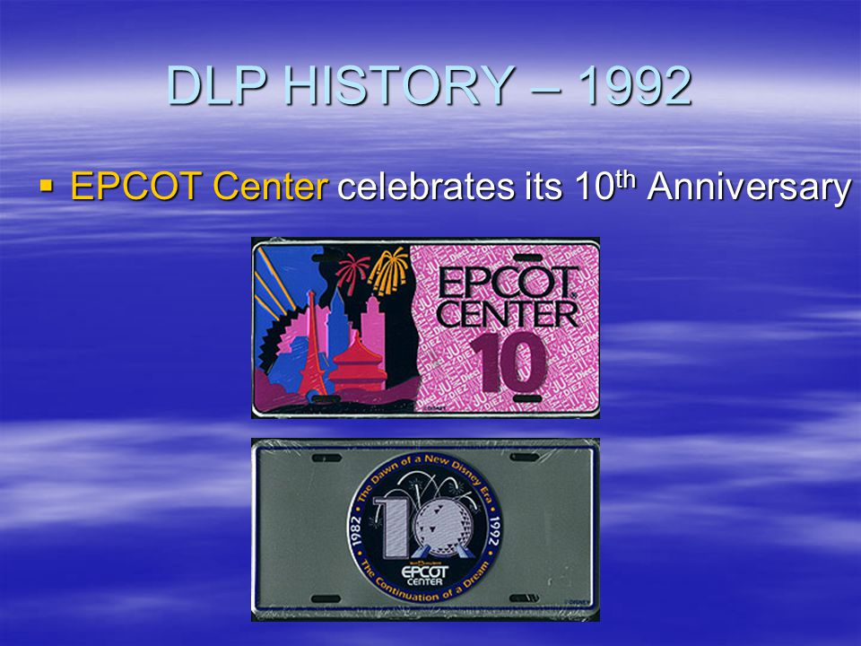 DLP HISTORY – 1992 EPCOT Center celebrates its 10th Anniversary