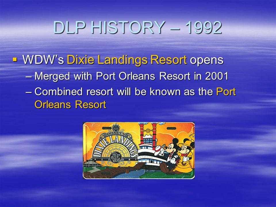 DLP HISTORY – 1992 WDW's Dixie Landings Resort opens
