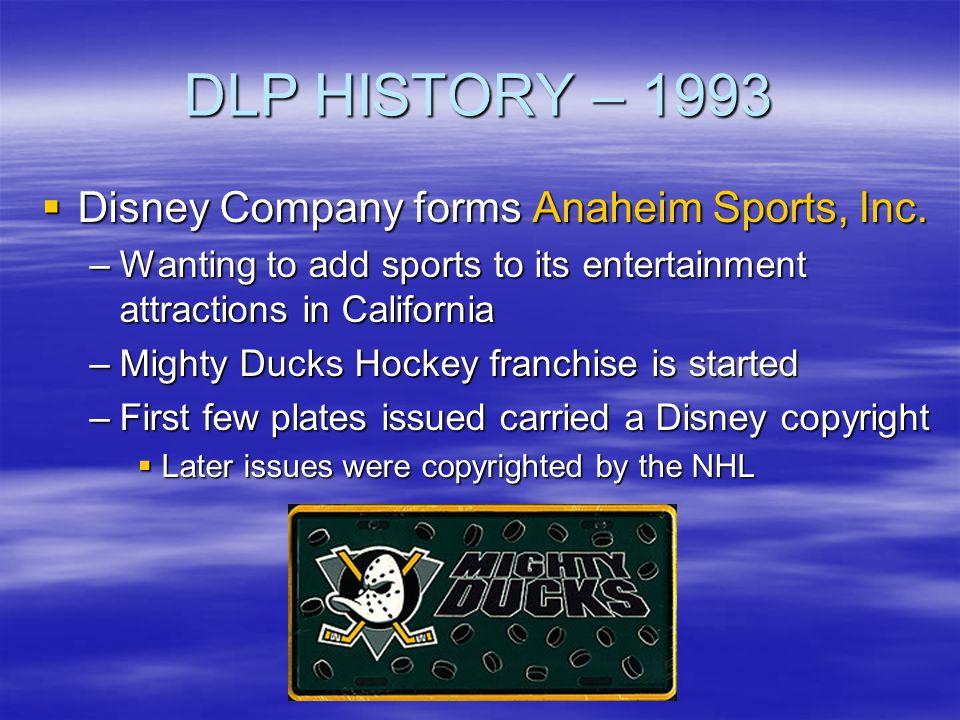 DLP HISTORY – 1993 Disney Company forms Anaheim Sports, Inc.