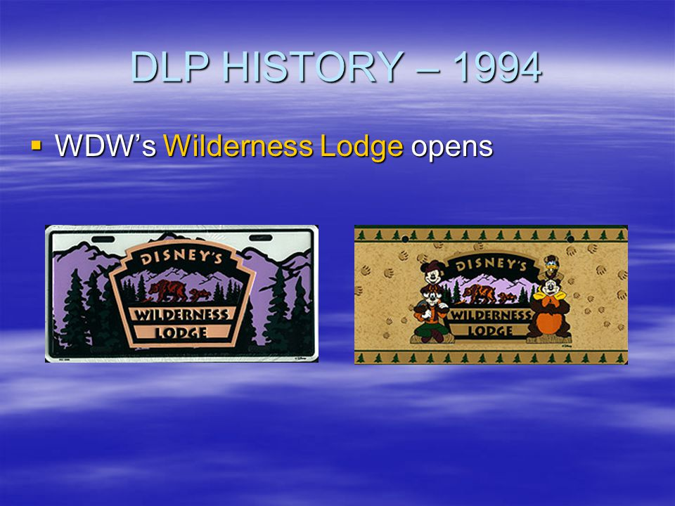 DLP HISTORY – 1994 WDW's Wilderness Lodge opens