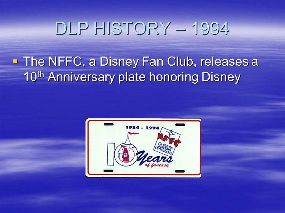 DLP HISTORY – 1994 The NFFC, a Disney Fan Club, releases a 10th Anniversary plate honoring Disney