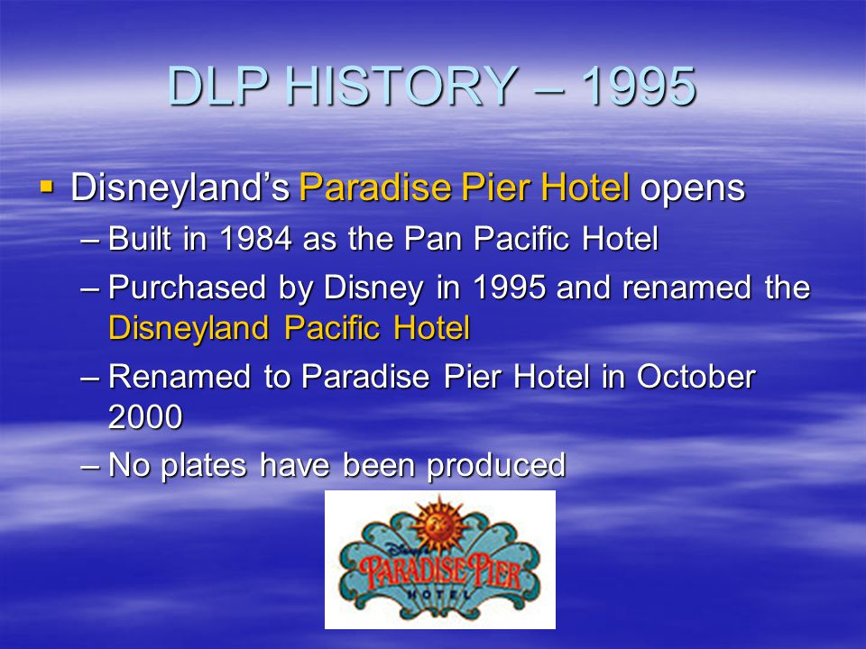 DLP HISTORY – 1995 Disneyland's Paradise Pier Hotel opens