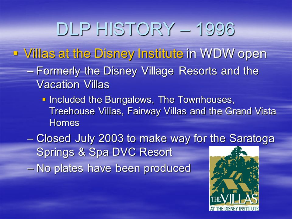 DLP HISTORY – 1996 Villas at the Disney Institute in WDW open