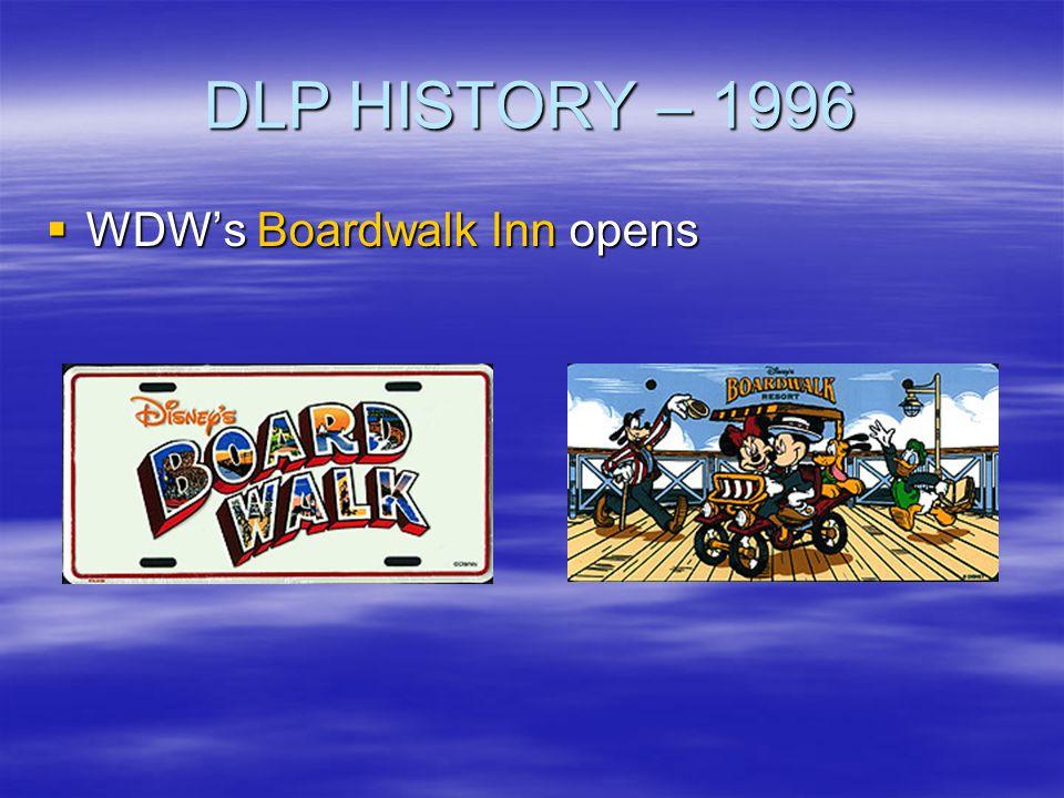 DLP HISTORY – 1996 WDW's Boardwalk Inn opens