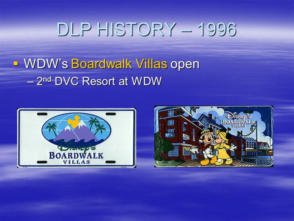 DLP HISTORY – 1996 WDW's Boardwalk Villas open 2nd DVC Resort at WDW