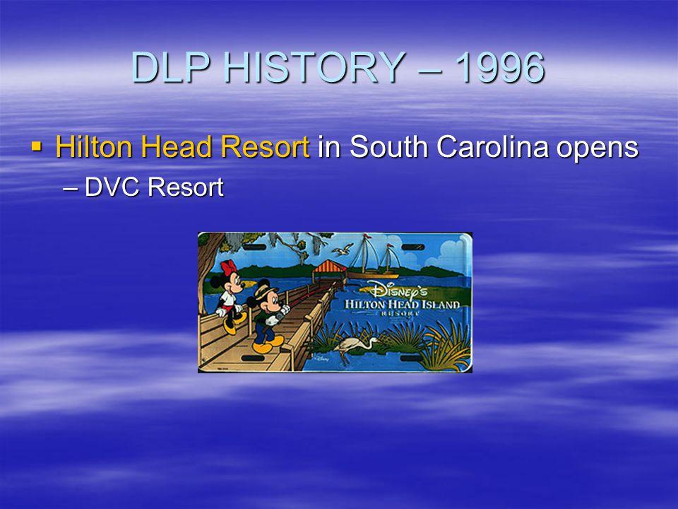 DLP HISTORY – 1996 Hilton Head Resort in South Carolina opens