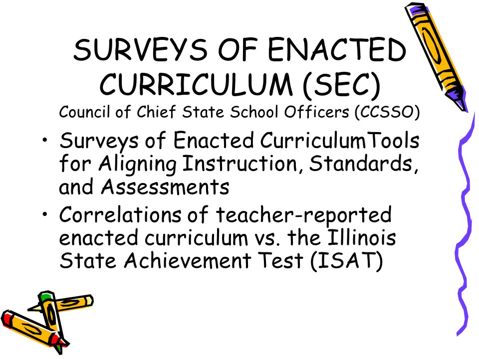 SURVEYS OF ENACTED CURRICULUM (SEC) Council of Chief State School Officers (CCSSO)