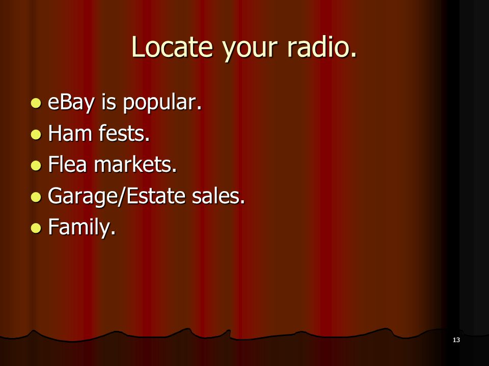 Locate your radio. eBay is popular. Ham fests. Flea markets.