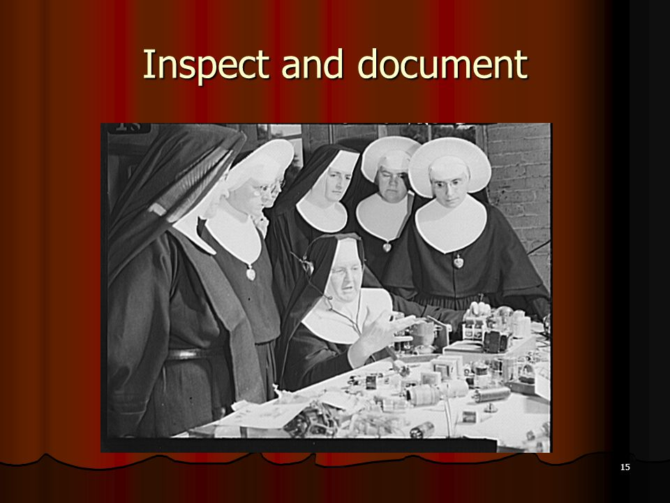 Inspect and document