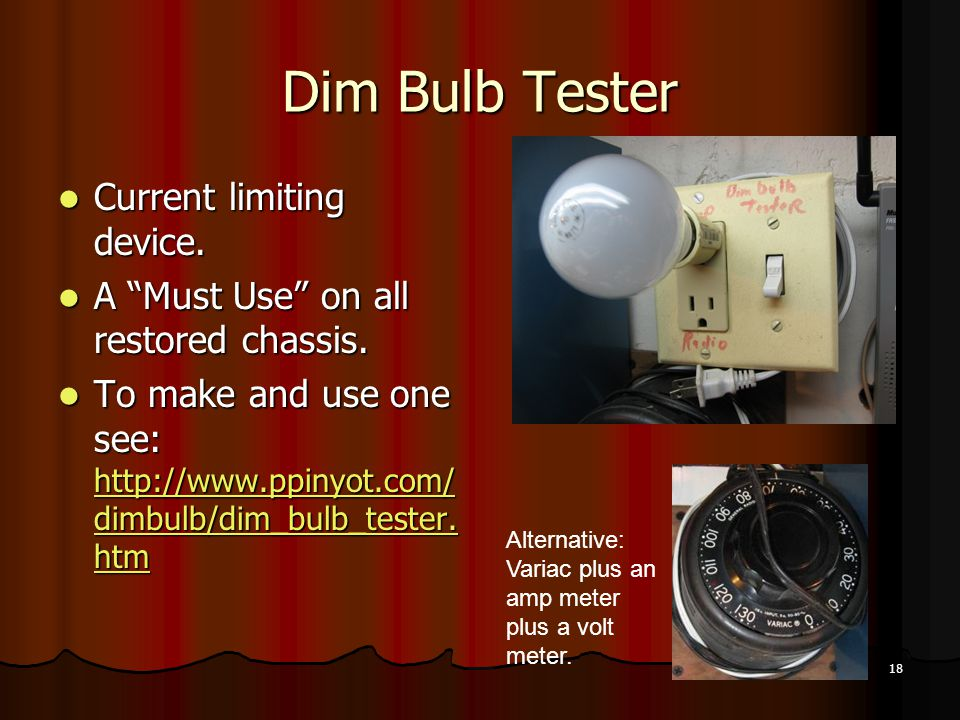 Dim Bulb Tester Current limiting device.