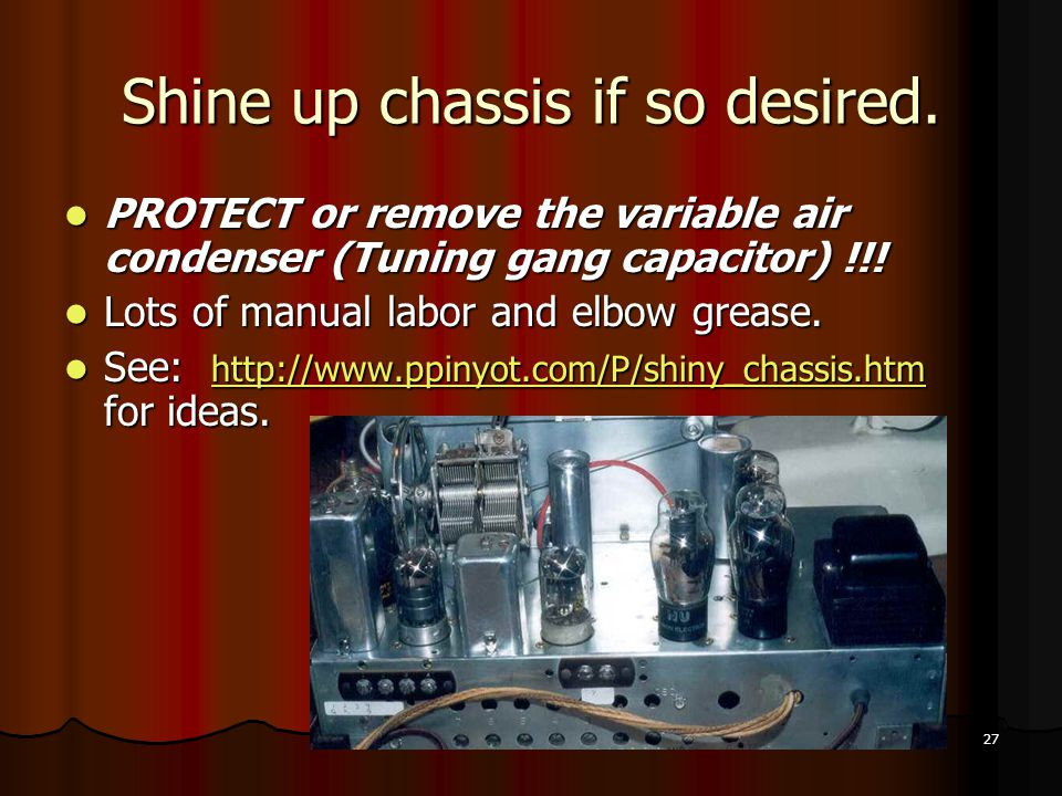 Shine up chassis if so desired.