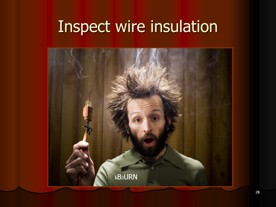 Inspect wire insulation