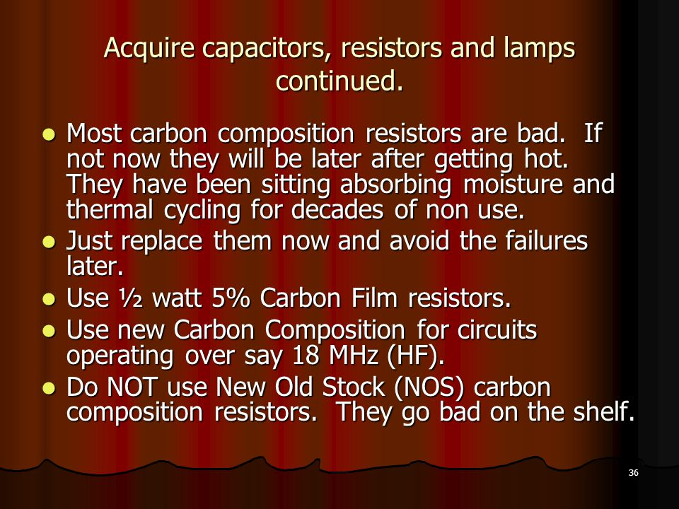 Acquire capacitors, resistors and lamps continued.
