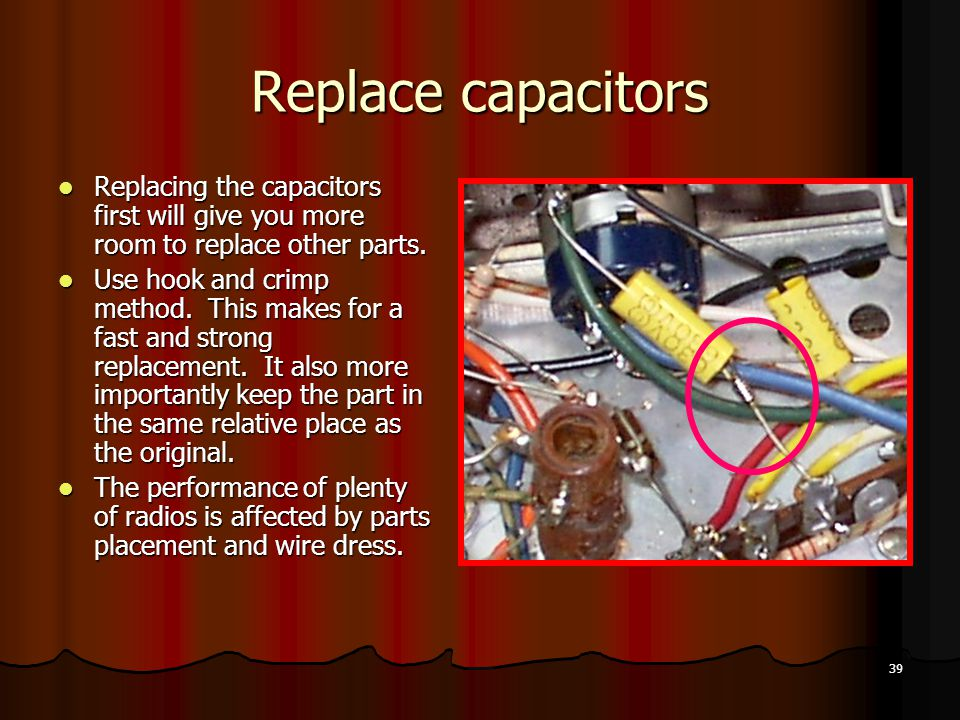Replace capacitors Replacing the capacitors first will give you more room to replace other parts.