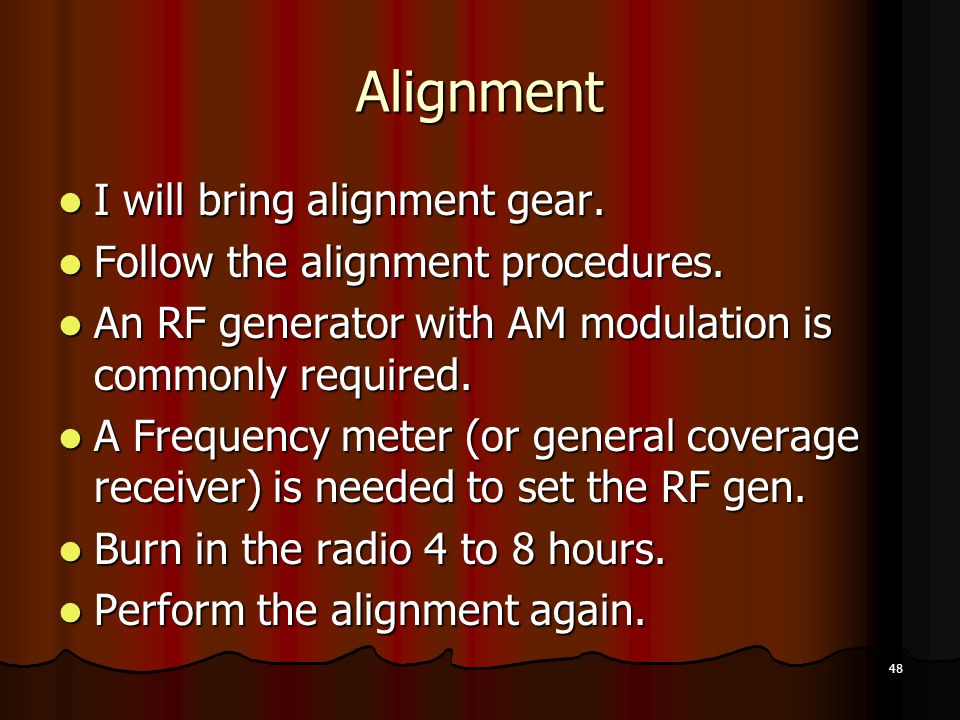 Alignment I will bring alignment gear.