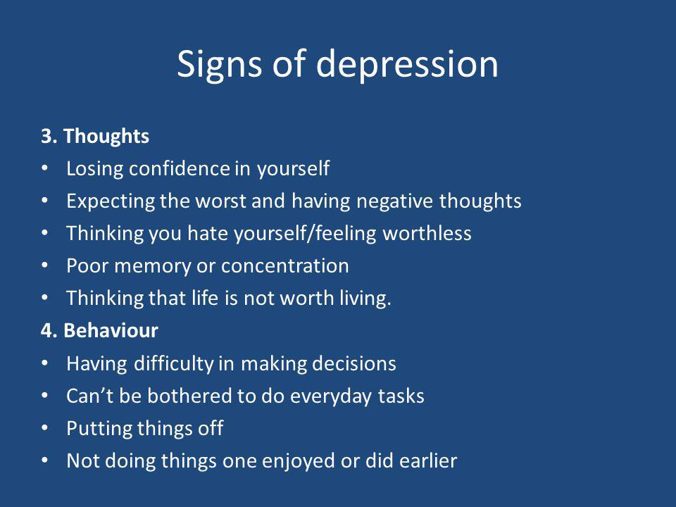 Signs of depression 3. Thoughts Losing confidence in yourself