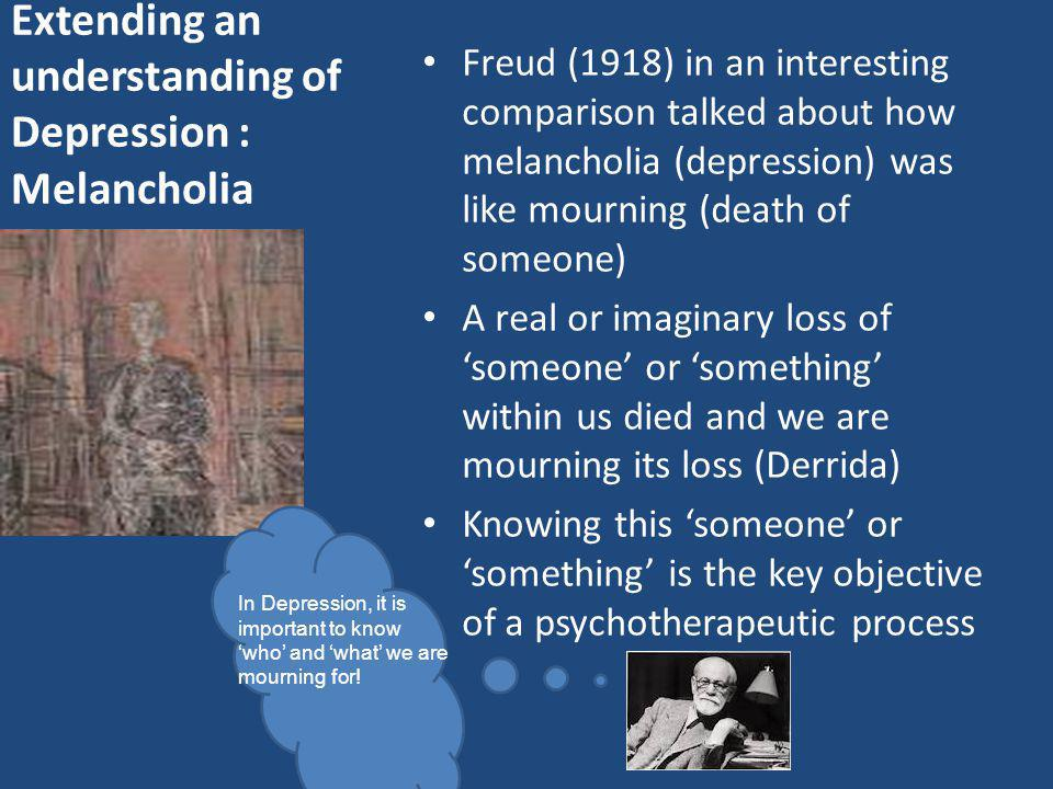 Extending an understanding of Depression : Melancholia