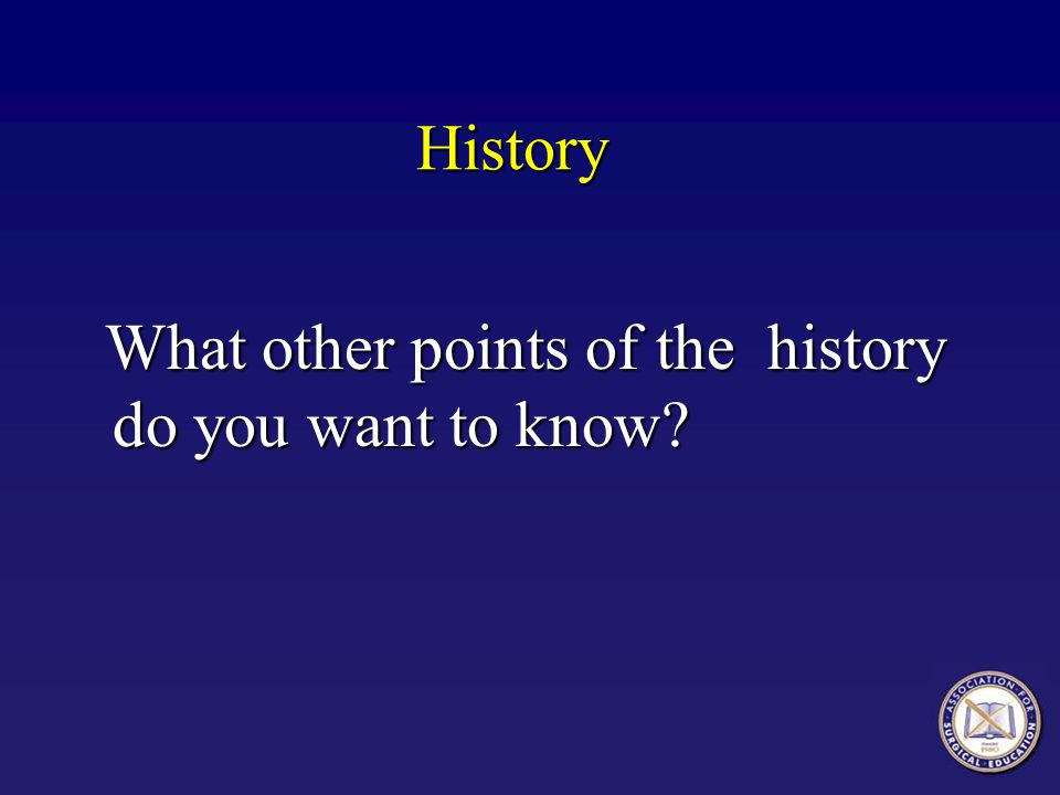 History What other points of the history do you want to know