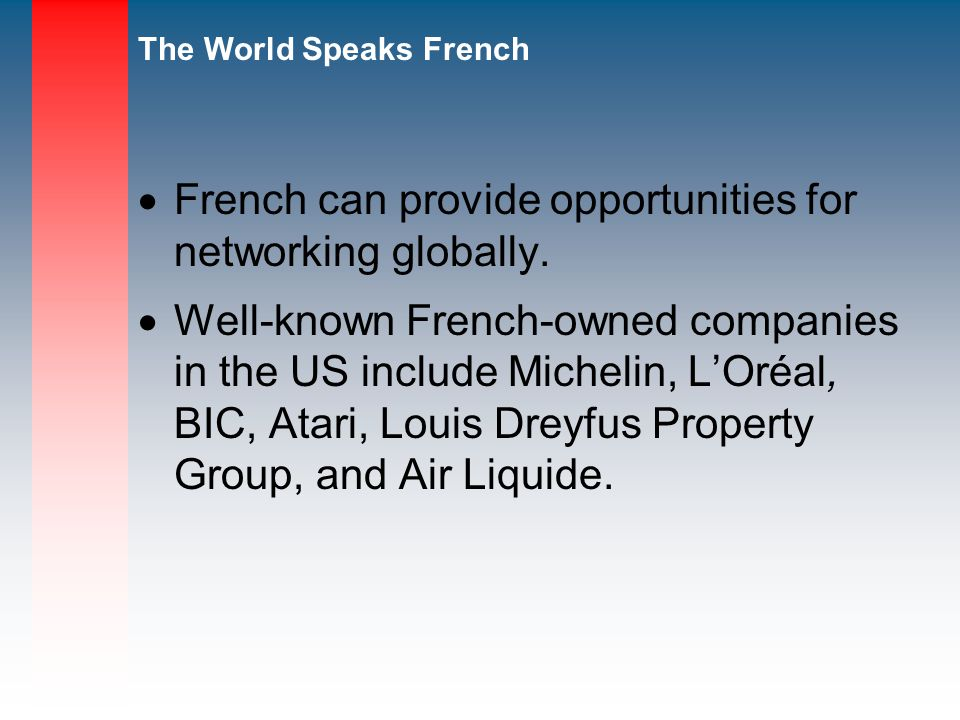 French can provide opportunities for networking globally.