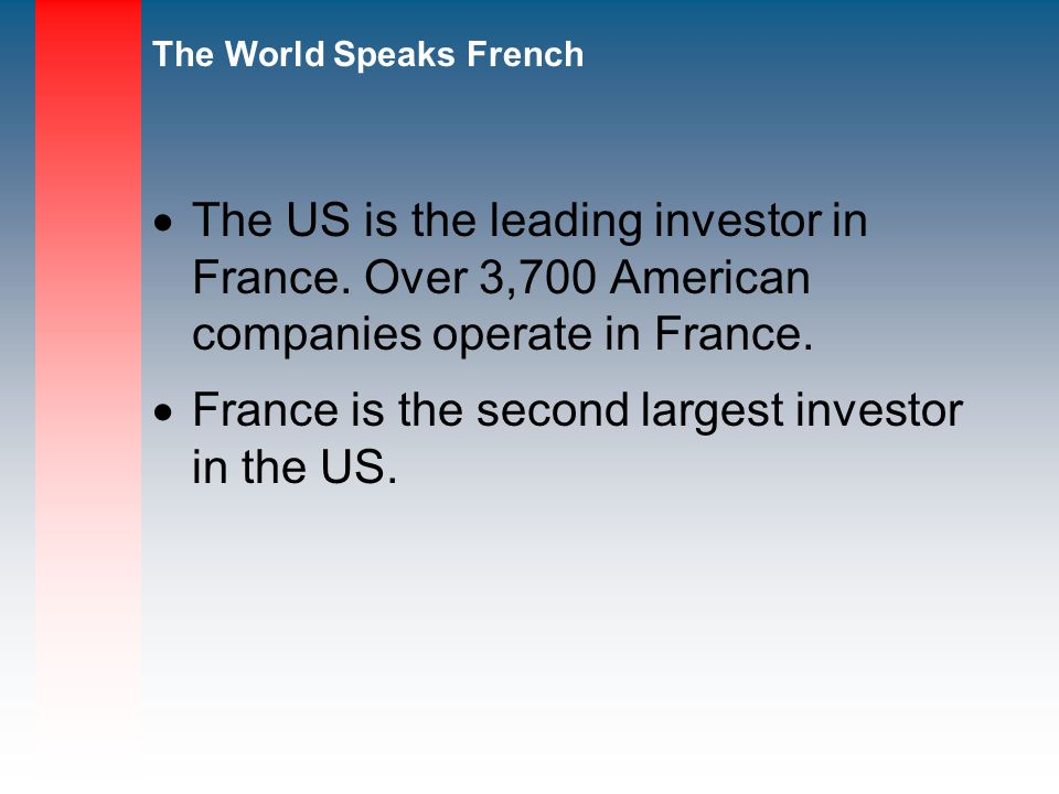 The US is the leading investor in France