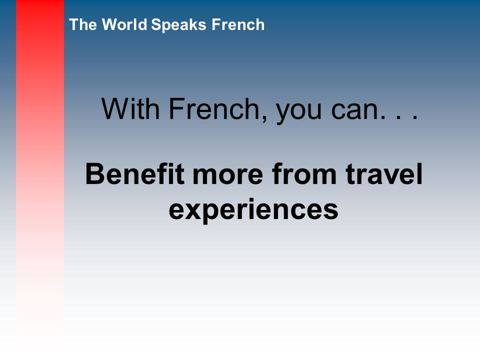 Benefit more from travel experiences