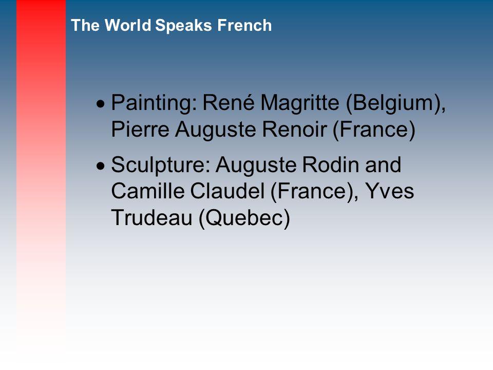 Painting: René Magritte (Belgium), Pierre Auguste Renoir (France)
