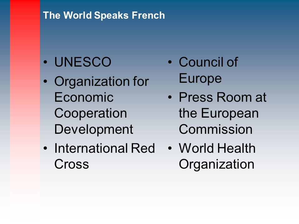 UNESCO Organization for Economic Cooperation Development. International Red Cross. Council of Europe.