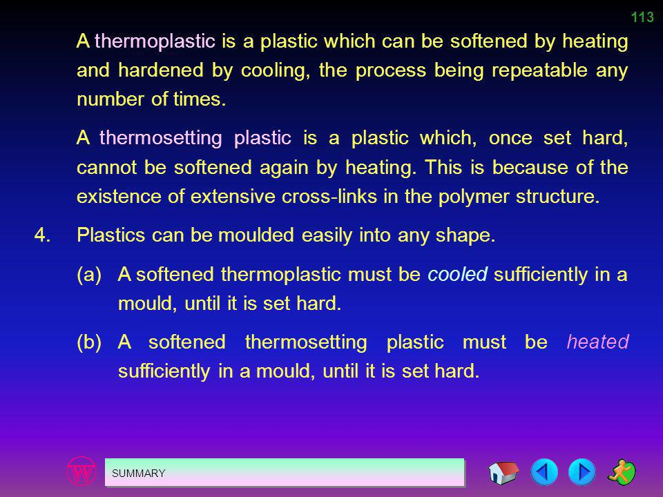 4. Plastics can be moulded easily into any shape.
