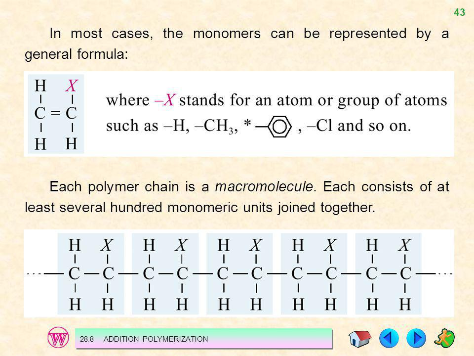 In most cases, the monomers can be represented by a general formula: