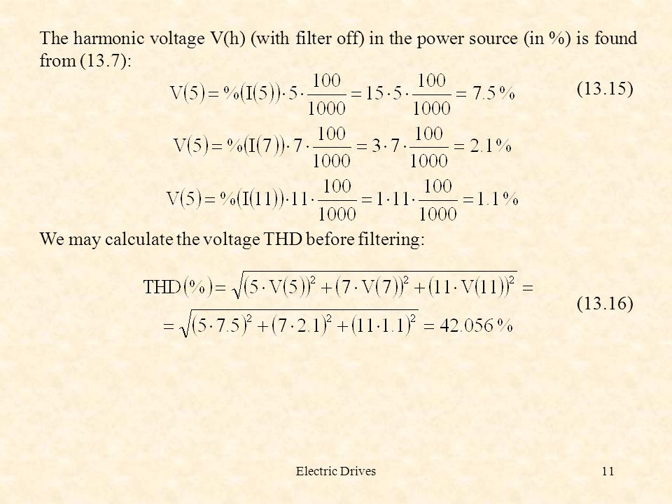 We may calculate the voltage THD before filtering: