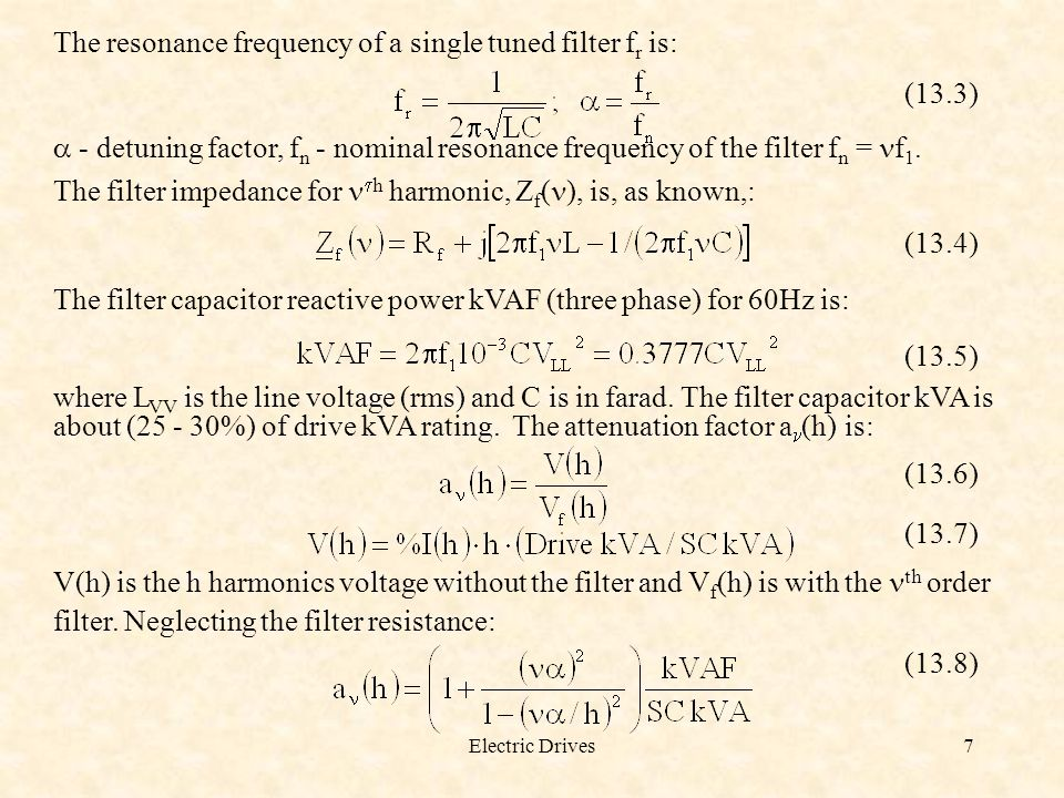 The resonance frequency of a single tuned filter fr is: (13.3)