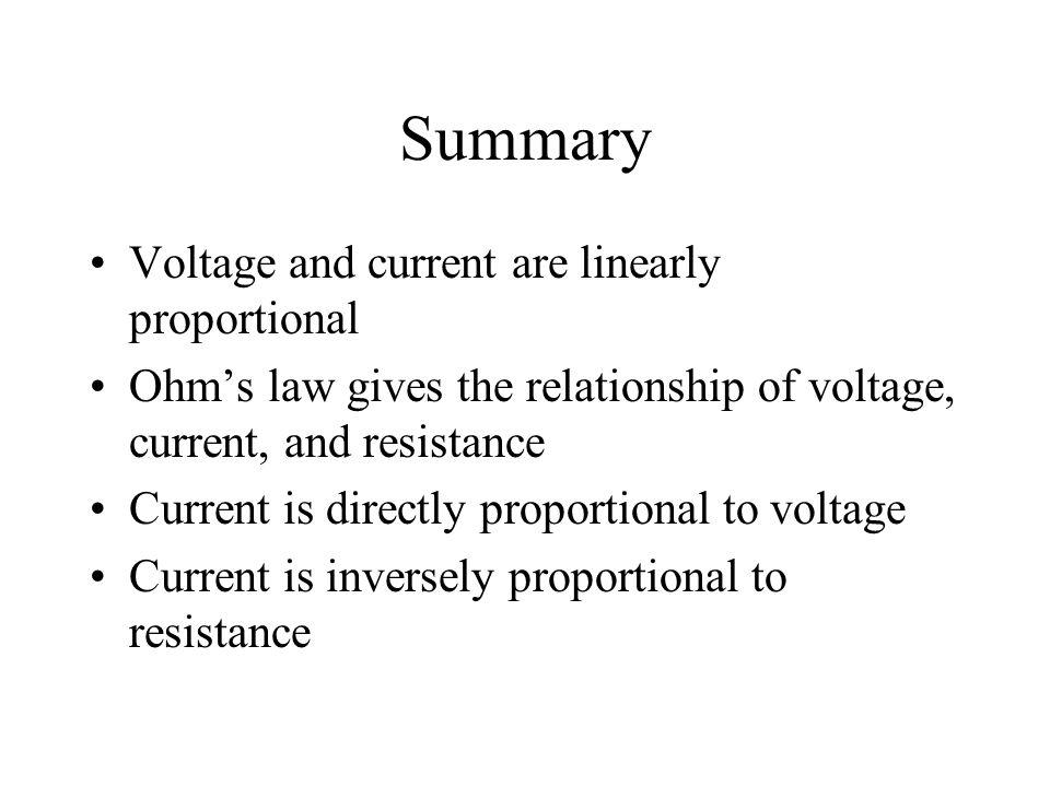 Summary Voltage and current are linearly proportional