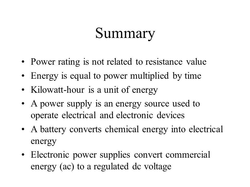 Summary Power rating is not related to resistance value